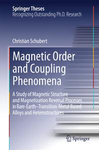 洋書, COMPUTERS & SCIENCE Magnetic Order and Coupling PhenomenaA Study of Magnetic Structure and Magnetization Reversal Processes in Rare-Earth-Transition-Metal Based Alloys and Heterostructures Christian Schubert