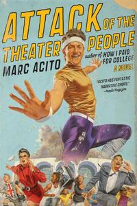 Attack of the Theater People【電子書籍】[ Marc Acito ]