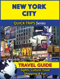 New York City Travel Guide (Quick Trips Series)Sights, Culture, Food, Shopping & Fun【電子書籍】[ Jody Swift ]