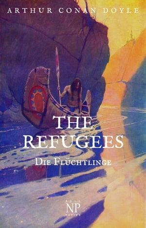 洋書, FICTION & LITERTURE The Refugees ? Die Fl?chtlingeEine Geschichte von zwei Kontinenten Arthur Conan Doyle