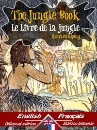The Jungle Book ? Le Livre de la jungleBilingual parallel text - Bilingue avec le texte parall?le: English - French / Anglais - Fran?ais【電子書籍】[ Rudyard Kipling ]
