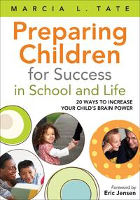 Preparing Children for Success in School and Life20 Ways to Increase Your Child's Brain Power【電子書籍】[ Marcia L. Tate ]