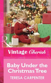 Baby Under the Christmas Tree (Mills & Boon Cherish)【電子書籍】[ Teresa Carpenter ]