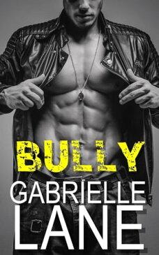 BullyAlpha Boy Boy Erotic Romance【電子書籍】[ Gabrielle Lane ]