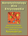 楽天Kobo電子書籍ストアで買える「Nanotechnology Risk Encyclopedia: Medical, Environmental, Ethical, Legal, and Societal Implications of Nanomaterials【電子書籍】[ Progressive Management ]」の画像です。価格は1,197円になります。