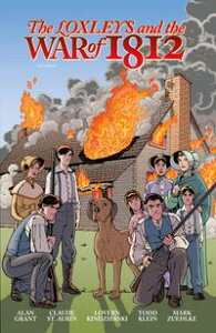The Loxleys and the War of 1812【電子書籍】[ Alan Grant ]