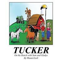TuckerOn the Ranch with Sam and Gladys【電子書籍】[ Wanta Ezell ]