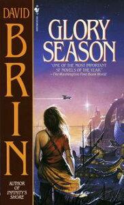 Glory Season【電子書籍】[ David Brin ]