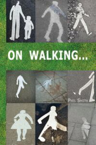 On WalkingA guide to going beyond wandering around looking at stuff【電子書籍】[ Phil Smith ]