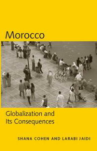 MoroccoGlobalization and Its Consequences【電子書籍】[ Shana Cohen ]