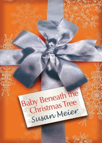 Baby Beneath the Christmas Tree (Mills & Boon M&B)【電子書籍】[ Susan Meier ]