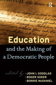 Education and the Making of a Democratic People【電子書籍】[ John I. Goodlad ]