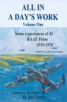 All in a Day's WorkSome Experiences of 45 RAAF Pilots 1939-1945【電子書籍】[ Jim Turner ]