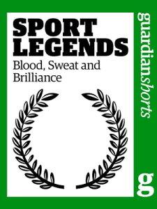 Sport LegendsBlood, Sweat and Brilliance【電子書籍】[ Simon Hattenstone ]
