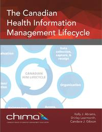 The Canadian Health Information Management Lifecycle【電子書籍】[ Kelly J. Abrams ]