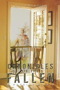Chronicles of the FallenA Warriors Tale【電子書籍】[ A. S. Chambers ]