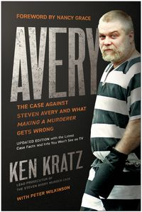 "AveryThe Case Against Steven Avery and What ""Making a Murderer"" Gets Wrong【電子書籍】[ Ken Kratz ]"