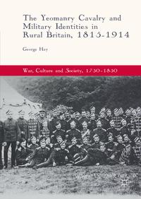 The Yeomanry Cavalry and Military Identities in Rural Britain, 1815?1914【電子書籍】[ George Hay ]