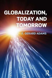 Globalization; Today and Tomorrow【電子書籍】[ Gerard F Adams ]