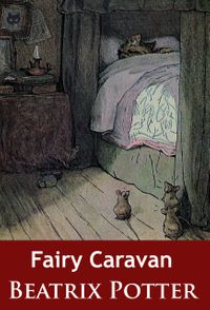 Fairy Caravan-【電子書籍】[ Helen Beatrix Potter ]