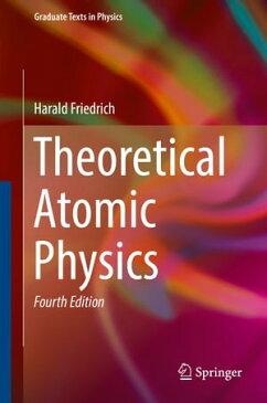 Theoretical Atomic Physics【電子書籍】[ Harald Friedrich ]