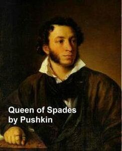 Queen of Spades【電子書籍】[ Alexander Pushkin ]