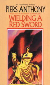Wielding a Red Sword【電子書籍】[ Piers Anthony ]