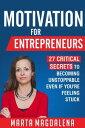 楽天Kobo電子書籍ストアで買える「Motivation for Entrepreneurs: 27 Critical Secrets to Becoming Unstoppable Even If You're Feeling StuckLifestyle Design, Success, Motivation【電子書籍】[ Marta Magdalena ]」の画像です。価格は109円になります。