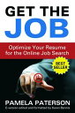 Get the Job: Optimize Your Resume for the Online Job Search【電子書籍】[ Pamela Paterson ]