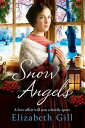 Snow AngelsA Christmas saga, perfect for fireside reading【電子書籍】[ Elizabeth Gill ]