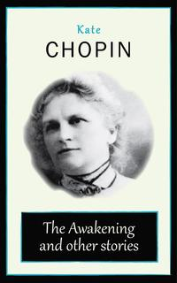 The Awakening and other stories【電子書籍】[ Kate Chopin ]