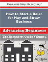 How to Start a Baler for Hay and Straw Business (Beginners Guide)How to Start a Baler for Hay and Straw Business (Beginners Guide)【電子書籍】[ Christia Parson ]