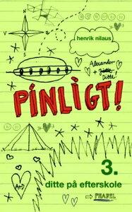 Pinligt 3 - Ditte p? efterskole【電子書籍】[ Henrik Nilaus ]