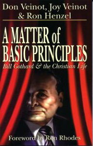 A Matter of Basic PrinciplesBill Gothard and the Christian Life【電子書籍】[ Don Veinot ]