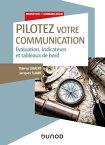 Pilotez votre communicationEvaluation, indicateurs et tableaux de bord【電子書籍】[ Thierry Libaert ]