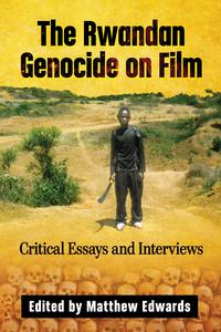 The Rwandan Genocide on FilmCritical Essays and Interviews【電子書籍】