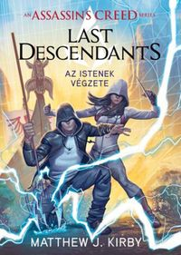 Assassin's Creed - Last Descendants: Istenek v?gzete【電子書籍】[ Matthew Kirby ]