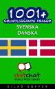 1001+ grundl?ggande fraser svenska - danska【電子書籍】[ Gilad Soffer ]