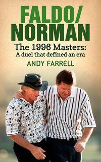 洋書, FAMILY LIFE & COMICS FaldoNormanThe 1996 Masters: A Duel that Defined An Era Andy Farrell