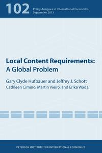 Local Content RequirementsA Global Problem【電子書籍】[ Gary Clyde Hufbauer ]