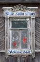 The Blue Satin Diary【電子書籍】[ Melissa...