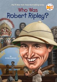 Who Was Robert Ripley?【電子書籍】[ Kirsten Anderson ]