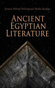 Ancient Egyptian Literature【電子書籍】[ Ernest Alfred Thompson Wallis Budge ]
