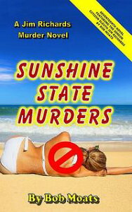 Sunshine State Murders【電子書籍】[ Bob Moats ]