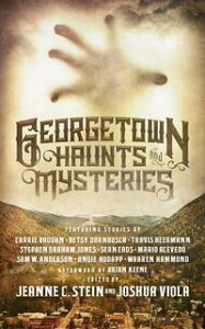 Georgetown Haunts and Mysteries【電子書籍】[ Brian Keene ]