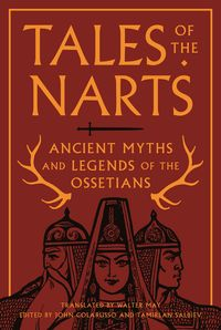 Tales of the NartsAncient Myths and Legends of the Ossetians【電子書籍】