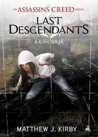 Assassin's Creed - Last Descendants: A k?n s?rja【電子書籍】[ Matthew Kirby ]