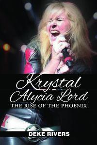 Krystal Alycia LordThe Rise of the Phoenix【電子書籍】[ Deke Rivers ]