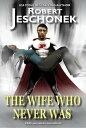 楽天Kobo電子書籍ストアで買える「The Wife Who Never WasA Superhero Story【電子書籍】[ Robert Jeschonek ]」の画像です。価格は99円になります。