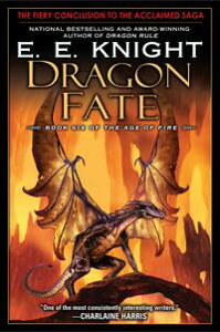 Dragon FateBook Six of The Age of Fire【電子書籍】[ E.E. Knight ]